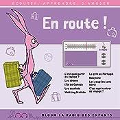 En route ! (Bloom - la radio des enfants) | Thomas Cheysson, Jean-Marc Brisset, Elodie Leduc, Lauriane Bénard, Cindy Stinlet, Anna Flori Lamour
