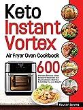 Keto Instant Vortex Air Fryer Oven Cookbook: 600