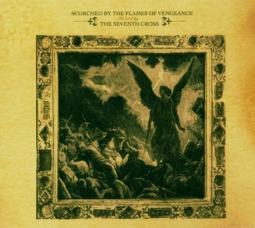 Scorched By the Flames of Vengeance by Seventh Cross