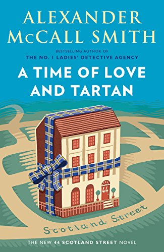 A Time of Love and Tartan (44 Scotland Street Series)