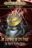 The Legend of the Last Knight: The Saga of Terminus Mundus