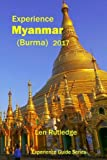 img - for Experience Myanmar (Burma) 2017 (Experience Guides) (Volume 5) book / textbook / text book