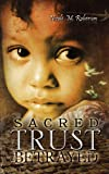 img - for Sacred Trust Betrayed book / textbook / text book