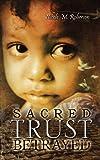 Sacred Trust Betrayed, Nicole M. Roberson, 088144295X