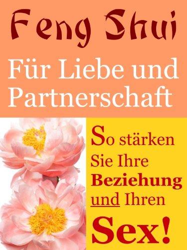 Feng Shui Fur Liebe Und Partnerschaft So Starken Sie Ihre