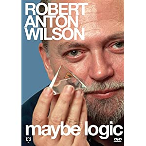 Robert Anton Wilson - Maybe Logic (2003)