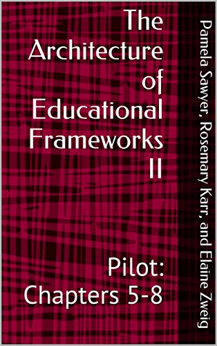 Download PDF The Architecture of Educational Frameworks II - Pilot - Chapters 5-8