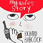 My Wife's Story | Richard Babcock