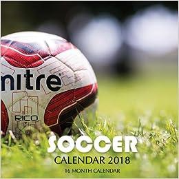 Soccer Calendar 2018: 16 Month Calendar: Paul Jenson