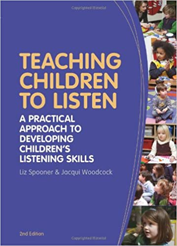 Teaching Children to Listen: A practical approach to developing children's listening skills