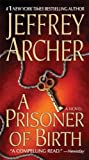 A Prisoner of Birth, Jeffrey Archer, 0312944098