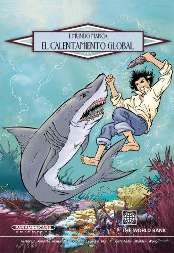 El calentamiento global (1 Mundo Manga/ 1 World Manga) (Spanish Edition) (Romans 1 8 And The Natural World)