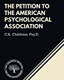 The Petition to the American Psychological Association