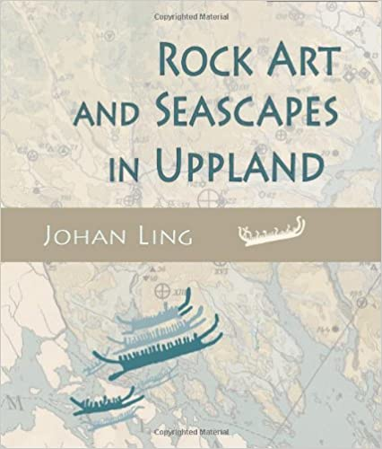 Rock Art and Seascapes in Uppland (Swedish Rock Art Research Series)