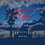 Arabian Nights: 33 Stories from the Famous Collection | Patrick Healy