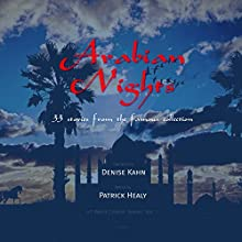 Arabian Nights: 33 Stories from the Famous Collection Audiobook by Patrick Healy Narrated by Denise Kahn