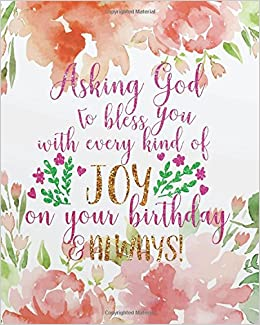 Asking God To Bless You With Every Kind Of Joy On Your Birthday