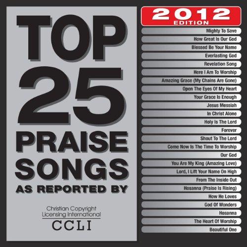 - Top 25 Praise Songs (2012 Edition)