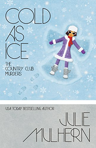 Cold As Ice (The Country Club Murders Book 6) by [Mulhern, Julie]