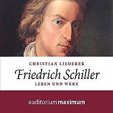 Friedrich Schiller Hörbuch von Christian Liederer Gesprochen von: Axel Thielmann