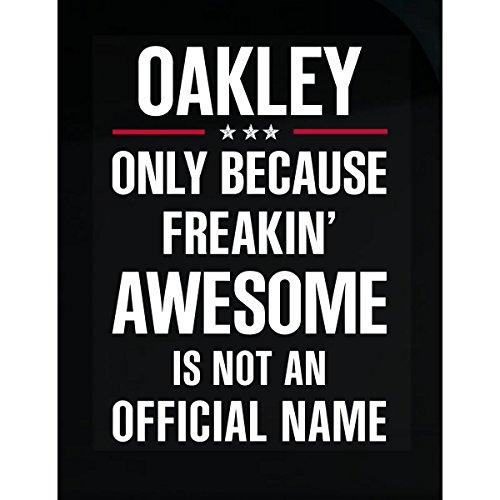 Gift For Freakin' Awesome Oakley - - Oakleys Awesome