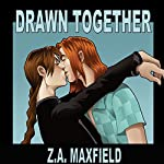 Drawn Together | Z. A. Maxfield