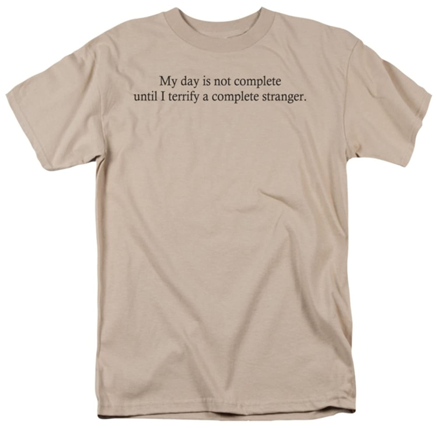 Terrify A Complete Stranger Funny Humorous Crazy Saying Adult T-Shirt