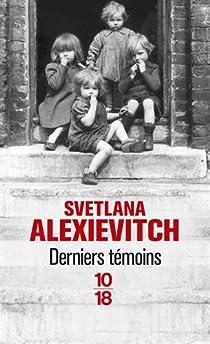 Derniers témoins par Alexievitch