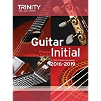 Trinity College London: Guitar Exam Pieces Initial Grade 2016-2019