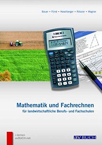 mathematik-und-fachrechnen-fr-landwirtschaftliche-berufs-und-fachschulen-lehr-und-arbeitsbuch-fr-land-und-forstwirtschaftliche-schulen-und-fr-die-berufsausbildung