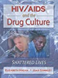 HIV/AIDS and the Drug Culture, Elizabeth Hagan and Joan Gormley, 0789004658