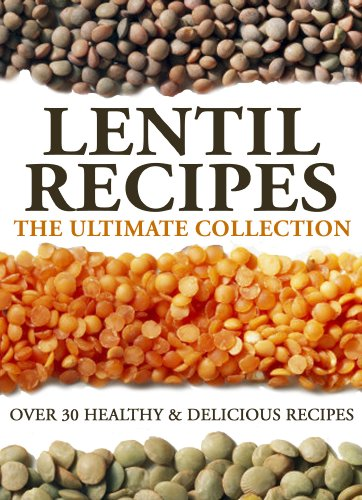 Lentil Recipes: The Ultimate Collection by [Doue M.D., Jonathan]