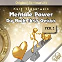 Mentale Power: Die Macht Ihres Geistes (Original Seminar Life 2) Hörbuch von Kurt Tepperwein Gesprochen von: Kurt Tepperwein