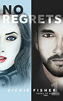 No Regrets (Angel of Hope Book 1) by [Fisher, Vickie]