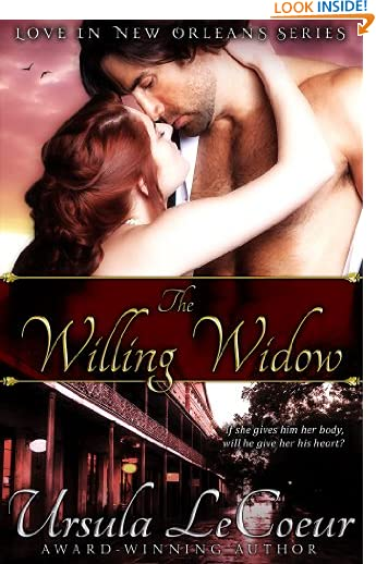 The Willing Widow (Love In New Orleans Book 1) by Ursula LeCoeur