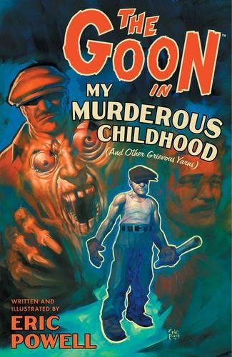 The Goon Volume 2: My Murderous Childhood & Other Grievous Years (New Printing) ()