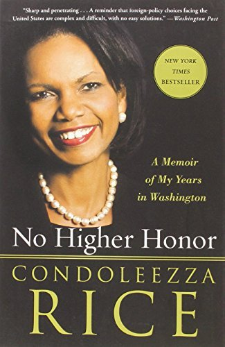 No Higher Honor: A Memoir of My Years in Washington by Rice Condoleezza (2012-09-04) Paperback