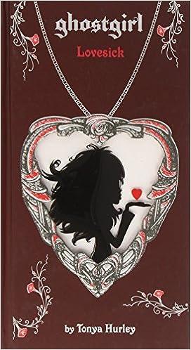 Kindle-oppikirjojen lataaminen ghostgirl: Lovesick PDF by Tonya Hurley