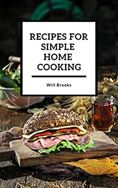 Recipes for Simple Home Cooking