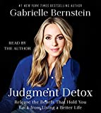 Kyпить Judgment Detox: Release the Beliefs That Hold You Back from Living A Better Life на Amazon.com