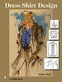 The Dress Shirt Design, Malie Raef, 0764327232