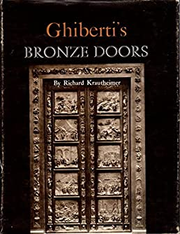 Ghiberti\u0027s Bronze Doors: Richard Krautheimer: 9780691038742: Amazon.com: Books : bronze doors - Pezcame.Com