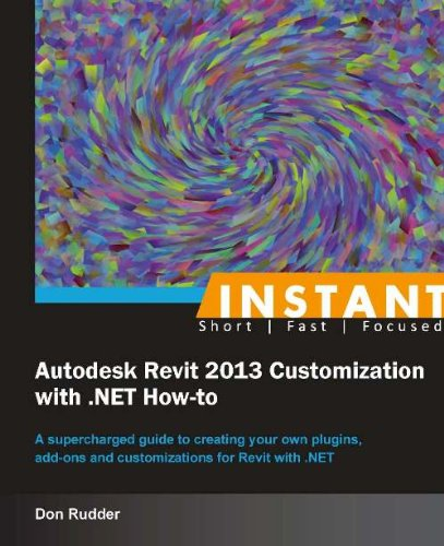 Download Instant Autodesk Revit 2013 Customization with .NET How-to Pdf