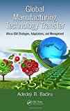 img - for Global Manufacturing Technology Transfer: Africa-USA Strategies, Adaptations, and Management (Systems Innovation Book Series) book / textbook / text book