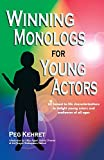 img - for Winning Monologs for Young Actors: 65 Honest-To-Life Characterizations to Delight Young Actors and Audiences of All Ages book / textbook / text book