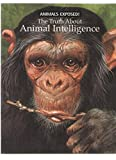 The Truth about Animal Intelligence, Bernard Stonehouse, 0439518083
