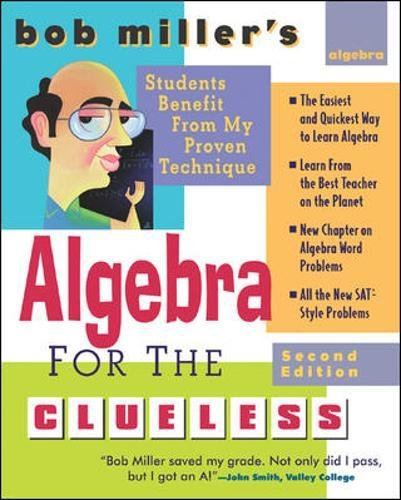 Bob Miller's Algebra for the Clueless (Clueless Series)