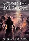 Beyond the Edge of Dawn (Histories of Malweir Book 3)