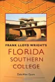 Frank Lloyd Wright's Florida Southern College, Dale Allen Gyure, 0813035236