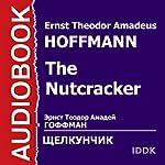 The Nutcracker [Russian Edition] | Ernst Theodor Amadeus Hoffmann